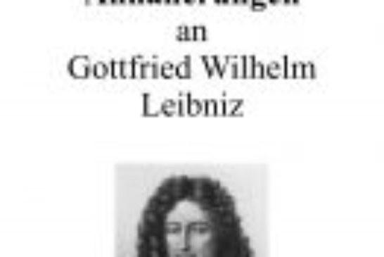 Gottfried Wilhelm Leibniz – Grundriss eines philosophischen Meisterwerks