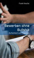 Bewerben ohne Bullshit – Authentisch zum Traumjob