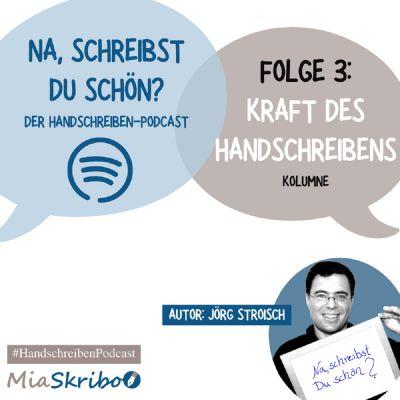 """""""Na, schreibst Du schön?-Podcast, Folge 3: die die Kraft des Handschreibens"""